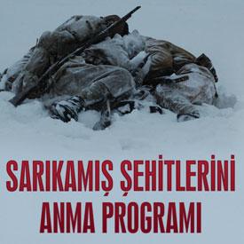 SARIKAMIŞ ŞEHİTLERİNİ ANMA PROGRAMI