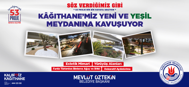 Kağıthane'miz Yeni Ve Yeşil Meydanına Kavuşuyor